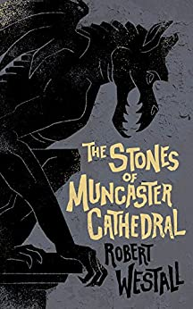 The Stones of Muncaster Cathedral: Two Stories of the Supernatural by [Westall, Robert]