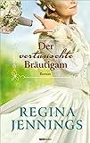'Der vertauschte Bräutigam: Roman.' von Regina Jennings