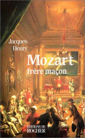 MOZART FRERE MACON. La symbolique maçonnique dans l'oeuvre de Mozart