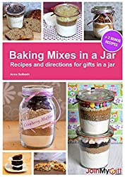 Baking Mixes in a Jar: Recipes and directions for cookie mix in a jar, bread mix in a jar, muffin mix and gifts in a jar (English Edition)