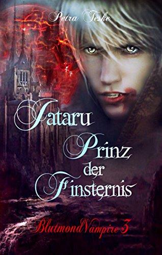 Jataru: Prinz der Finsternis: Vampirroman (Blutmond-Vampire 3)
