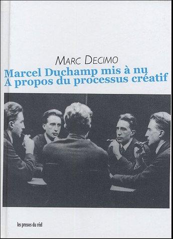 Marcel Duchamp mis à nu : A propos du processus créatif