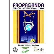 Propaganda: Falacia Institucionalizada