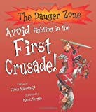 Avoid Fighting in the First Crusade! (Danger Zone)