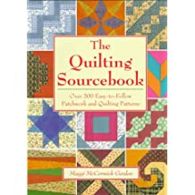 The Quilting Sourcebook: 250 Easy-To-Follow Patchwork & Quilting Patterns