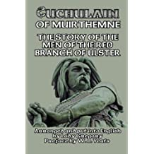 Cuchulain of Muirthemne: The Story of the Men of the Red Branch of Ulster by Lady Gregory (2014-11-18)