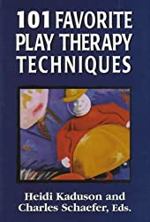 101 Favorite Play Therapy Techniques (Child Therapy (Jason Aronson))