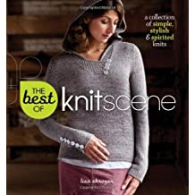 The Best of Knitscene: A Collection of Simple, Stylish, and Spirited by Lisa Shroyer (2011-11-08)