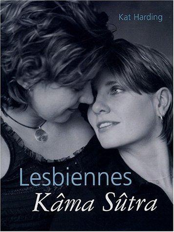 Lesbiennes Kâma Sûtra par Kat Harding