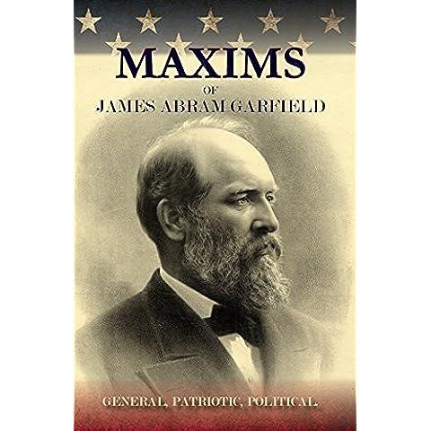 Maxims of James Abram Garfield (English Edition)