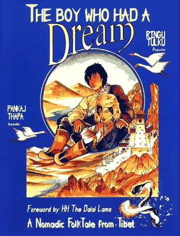 The Boy Who Had a Dream (Nomadic folktales from Tibet) by His Holiness the Dalai Lama (Foreword), Ringu Tulku Rinpoche (7-Jul-1995) Paperback