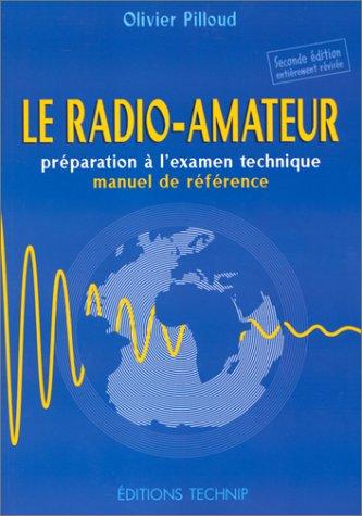LE RADIO-AMATEUR. Préparation à l'examen technique, manuel de référence