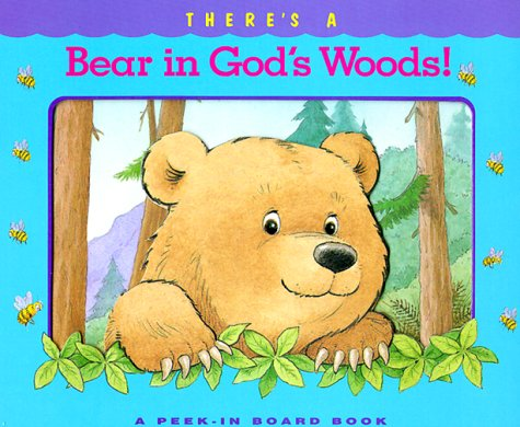 There's a Bear in God's Woods! (Peek-in Board Book Series)