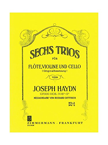 Sechs Trios: Heft 1 Nr. 1-3. op. 100. Hob. IV/6-11. Flöte, Violine und Violoncello. Stimmensatz.