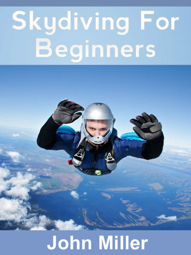 Skydiving For Beginners (English Edition) por John Miller