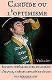 Candide ou l'optimisme : édition intégrale avec analyse de l'oeuvre, thèmes abordés et étude des personnages