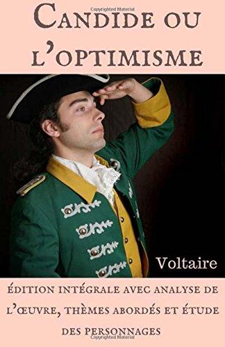 Candide ou l'optimisme : édition intégrale avec analyse de l'oeuvre, thèmes abordés et étude des personnages par Voltaire
