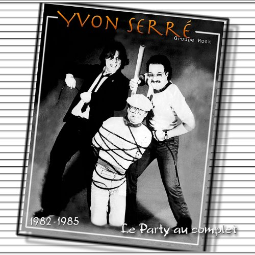 Le party au complet (1982-1985) (2 cd)