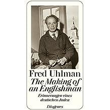 The Making of an Englishman: Erinnerungen eines deutschen Juden