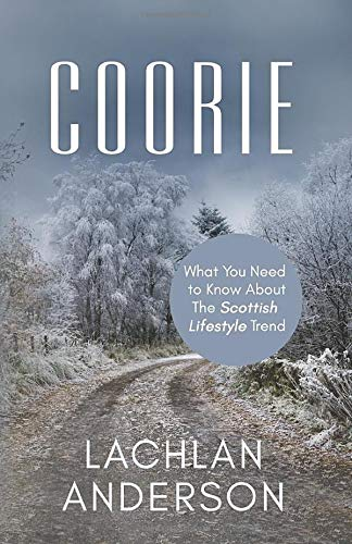 Coorie: What You Need to Know About The Scottish Lifestyle Trend