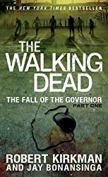 The Walking Dead: The Fall of the Governor: Part One (The Walking Dead Series) by Robert Kirkman (2014-09-30)
