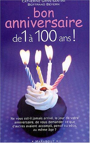 Bon anniversaire de 1 à 100 ans par Bertrand Beyern, Catherine Grive-Santini