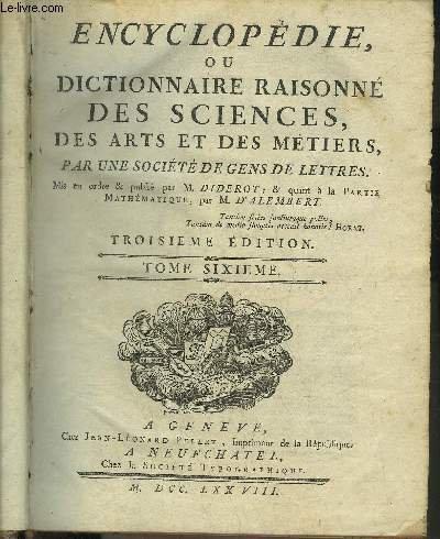 ENCYCLOPEDIE OU DICTIONNAIRE RAISONNE DES SCIENCES DES ARTS ET DES METIERS - TOME 6 SEUL - TROISIEME EDITION - CAM-CHA. par DIDEROT ET D'ALEMBERT