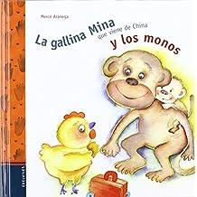 La gallina Mina que vine de China y los monos de Merce Ara (11 mar 2003) Tapa blanda