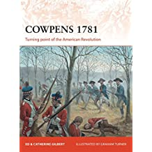 Cowpens 1781: Turning point of the American Revolution (Campaign, Band 283)