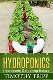 Hydroponics: Hydroponic Gardening Basics
