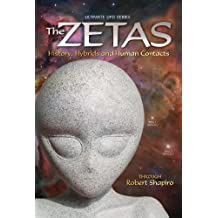 The Zetas: History, Hybrids, and Human Contacts: 1 (Ultimate UFO)