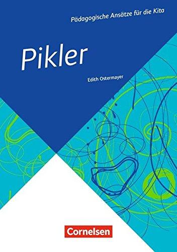 emmi pikler buecher Pädagogische Ansätze für die Kita: Pikler (3. Auflage): Buch