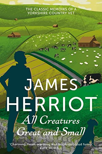 All Creatures Great and Small: The Classic Memoirs of a Yorkshire Country Vet (James Herriot 1) por James Herriot