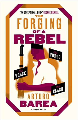 The Forging of a Rebel por Arturo Barea