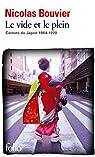 Le vide et le plein : Carnets du Japon 1964-1970 par Bouvier
