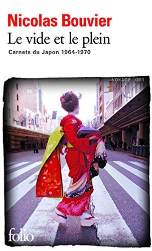 Le vide et le plein: Carnets du Japon 1964-1970 par Nicolas Bouvier