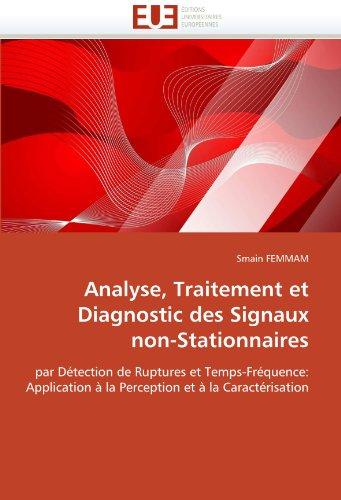 Analyse, traitement et diagnostic des signaux non-stationnaires par Smain FEMMAM