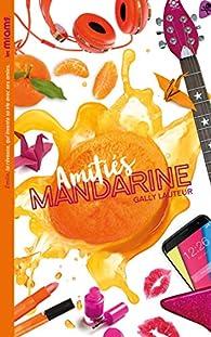 Les Miams - Amitiés mandarine par Gally Lauteur