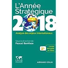 L'Année stratégique 2018 - Analyse des enjeux internationaux