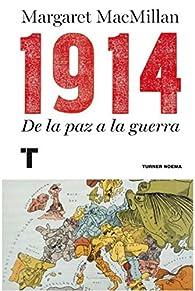 1914. De la paz a la guerra par Margaret MacMillan