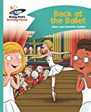 Reading Planet - Back at the Ballet - Turquoise: Comet Street Kids (Rising Stars Reading Planet) (English Edition)