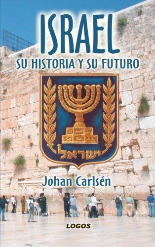 Israel: su historia y su futuro por Johan Carlsen
