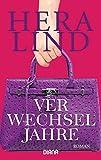 Verwechseljahre: Roman - Hera Lind
