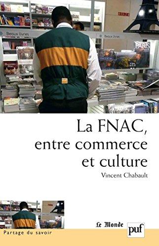 La FNAC, entre commerce et culture: Parcours dentreprise ...