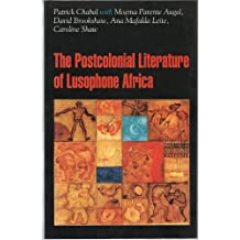 The Post-Colonial Literature of Lusophone Africa