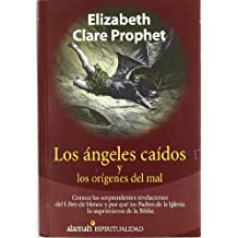Los Angeles Caidos y los Origenes del Mal / Fallen Angels and the Origins of Evil (Alamah Espiritualidad)