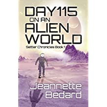 Day 115 on an Alien World (Settler Chronicles)