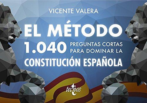 El método. 1040 preguntas cortas para dominar la Constitución Española (Derecho - Práctica Jurídica)