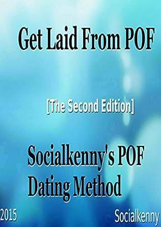 Get Laid From POF: Socialkenny's POF Dating Method eBook