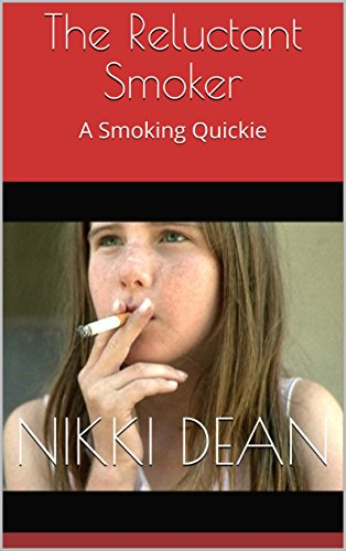 The Reluctant Smoker: A Smoking Quickie (Smoking Quickies) (English Edition)